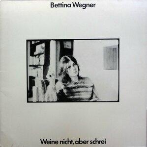 Bettina Wegner – Weine Nicht, Aber Schrei (1983) [CBS, CBS 25 339]