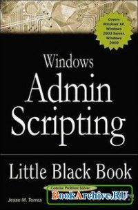 Книга Windows Admin Scripting Little Black Book, Second Edition