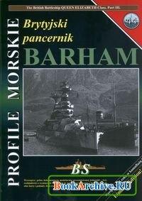 Книга Profile Morskie 44: Brytyjski Pancernik Barham - The British Battleship Queen Elizabeth Class Part III HMS Barham
