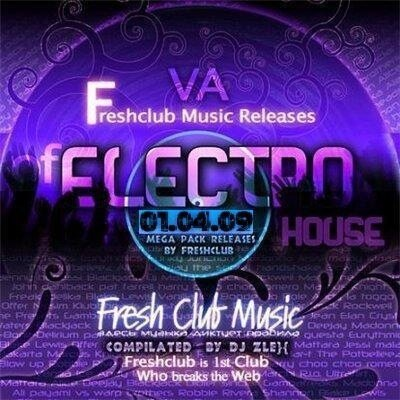 Freshclub Music Releases Of Electrohouse (1.04.2009)