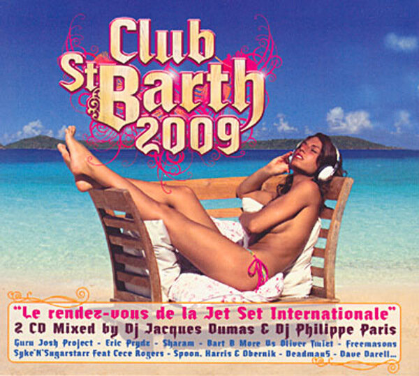 Club St.Barth 2009 (Mixed by DJ Jacques Dumas and DJ Philippe Paris)