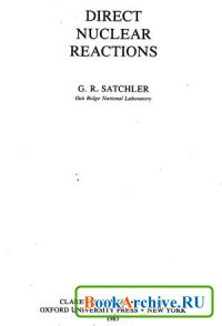 Книга Direct Nuclear Reactions (The International Series of Monographs on Physics)