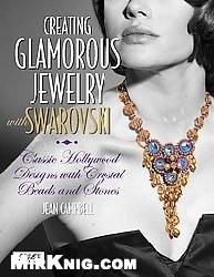 Книга Creating Glamorous Jewelry with Swarovski Elements: Classic Hollywood Designs with Crystal Beads and Stones