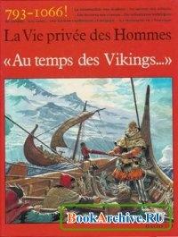 Au temps des Vikings 793-1066 (La Vie privée des Hommes)