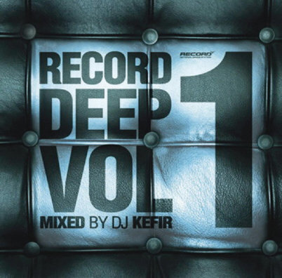 RECORD DEEP VOL. 1 MIXED BY DJ KEFIR