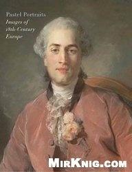 Книга Pastel Portraits: Images of 18th-Century Europe