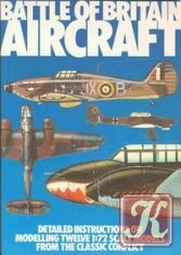 Книга Battle of Britain Aircraft: Detailed Instructions on Modelling Twelve 1:72 Scale Models from the Classic Conflict
