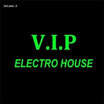V.I.P - Electro House. Vol.5