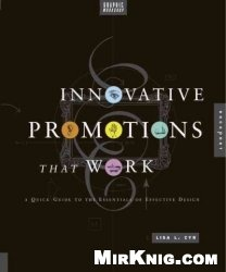 Книга Graphic Workshop: Innovative Promotions That Work: A Quick Guide to the Essentials of Effective Design