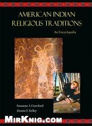 Книга American Indian Religious Traditions: An Encyclopedia