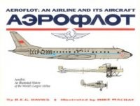 Книга Aeroflot: An Airline and Its Aircraft: An Illustrated History of the Worlds Largest Airline