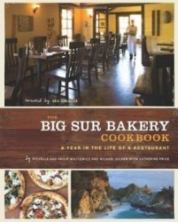 Книга The Big Sur Bakery Cookbook: A Year in the Life of a Restaurant