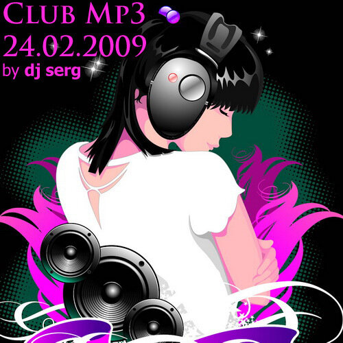 Club Mp3 - 24.02.2009 (by dj serg)