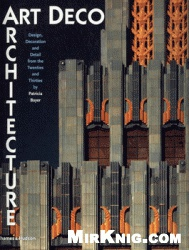 Книга Art Deco Architecture: Design, Decoration and Detail from the Twenties and Thirties