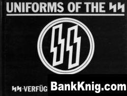 Книга Uniforms of the SS, Volume 3: SS-Verfugungstruppe (Combat Support Force: SS-VT) 1933-1939 pdf в rar 14,93Мб