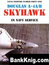 Douglas A-4A/B Skyhawk in Navy Service (Naval Fighters Series No 49) pdf в rar 73,63Мб