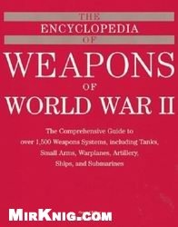 Книга The Encyclopedia of Weapons of WWII