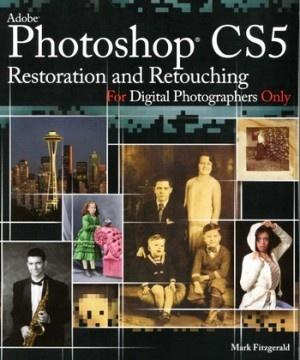 Книга Photoshop CS5 Restoration and Retouching / Фотошоп CS5 Реставрация и Ретушь