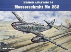 Книга Design Analysis of Messerschmitt Me-262 Jet Fighter. Part 1 - Airframe, Part 2 - The Power Plant