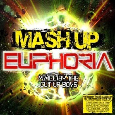Mash Up Euphoria Mixed By The Cut Up Boys (3CD) 2009