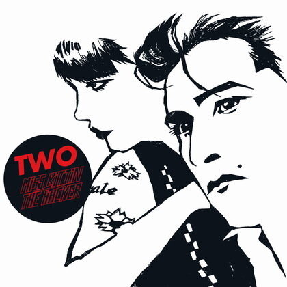 Miss Kittin & the Hacker - Two (2009)