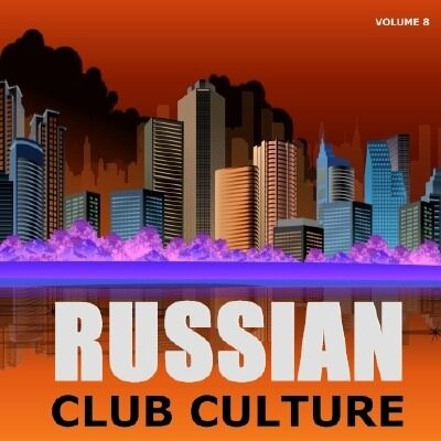 RUSSIAN CLUB CULTURE.Vol.8