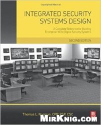 Книга Integrated Security Systems Design, 2nd Edition