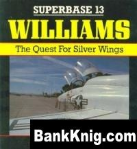 Книга Williams: The Quest for Silver Wings (Superbase 13)