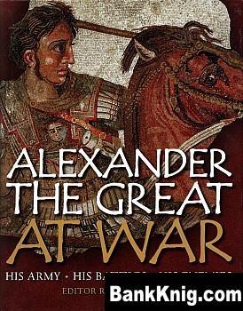 Книга Alexander the Great at War pdf ocr ogon 95,2Мб