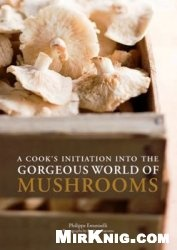 Книга A Cook's Initiation into the Gorgeous World of Mushrooms
