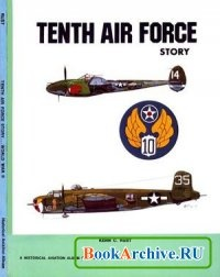 Tenth Air Force Story ... in World War II.