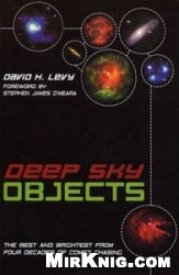 Книга Deep Sky Objects: The Best And Brightest from Four Decades of Comet Chasing