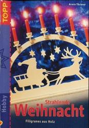 Книга Strahlende Weihnacht. Filigranes aus Holz