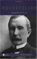 Книга John D. Rockefeller: Anointed with Oil (Oxford Portraits)