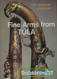 Книга Fine Arms from Tula (18th and 19th centuries).