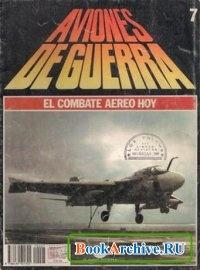 Книга Aviones de Guerra El Combate Aereo Hoy Nº 7.