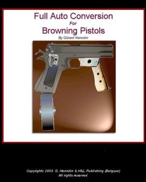 Книга Full Auto Conversion For Browning Pistols