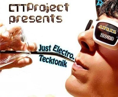 CTT - Just Electro (Tecktonik) - April 2009