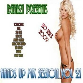 Hands Up Mix Session Vol.21 (2009)