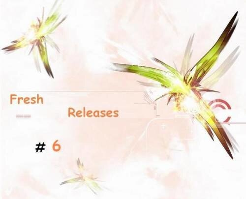 Fresh Releases #6