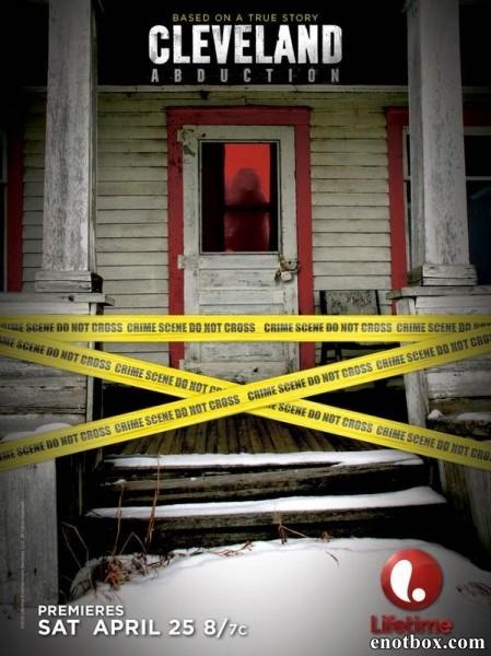 Кливлендские пленницы / Cleveland Abduction (2015/WEB-DL/WEB-DLRip)