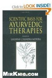 Книга Scientific Basis for Ayurvedic Therapies