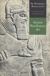 Guide to the Collections: Ancient Near Eastern Art