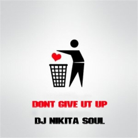 Don't Give It Up-mix by DJ NikitaSoul