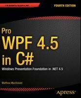 Книга Pro WPF 4.5 in C#. Windows Presentation Foundation in .NET 4.5 pdf 40Мб
