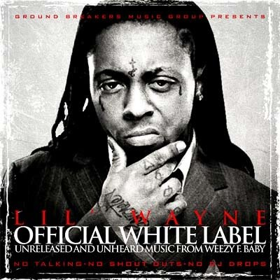 Lil Wayne - Official White Label (2009)
