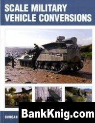 Книга Scale Military Vehicle Conversions pdf в rar 9,93Мб
