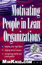 Книга Motivating People in Lean Organizations