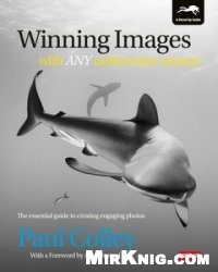 Книга Winning Images with Any Underwater Camera The essential guide to creating engaging photos
