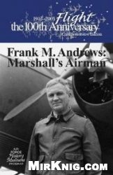 Книга Frank M. Andrews: Marshalls Airman
